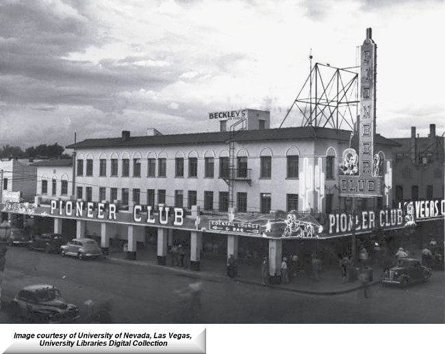 """View of the Pioneer Club, downtown Las Vegas. 