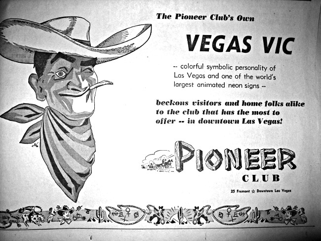 Vegas Vic welcomes visitors to the Pioneer Club and becomes an icon of Las Vegas advertising.